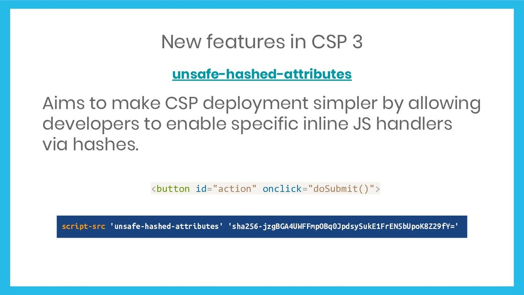 New features in CSP 3 unsafe-hashed-attributes ...