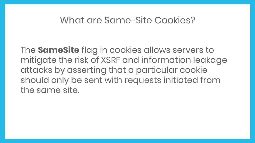What are Same-Site Cookies? The SameSite flag i...