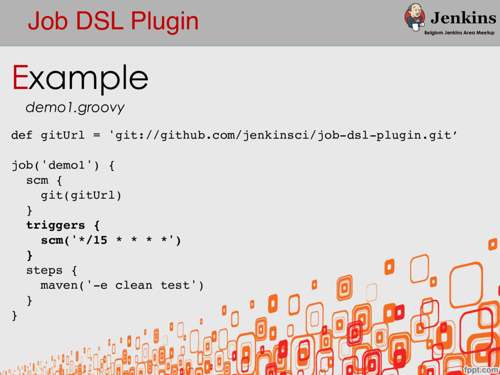 Job DSL Plugin Belgium Jenkins Area Meetup def ...