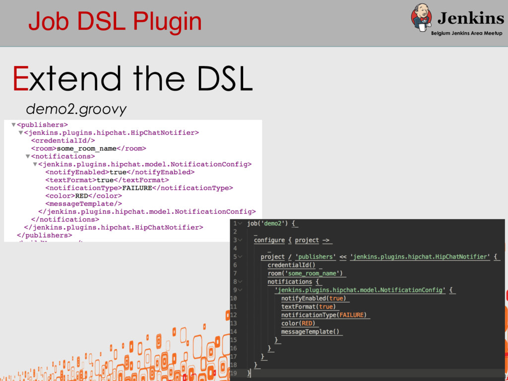 Job DSL Plugin Belgium Jenkins Area Meetup Exte...