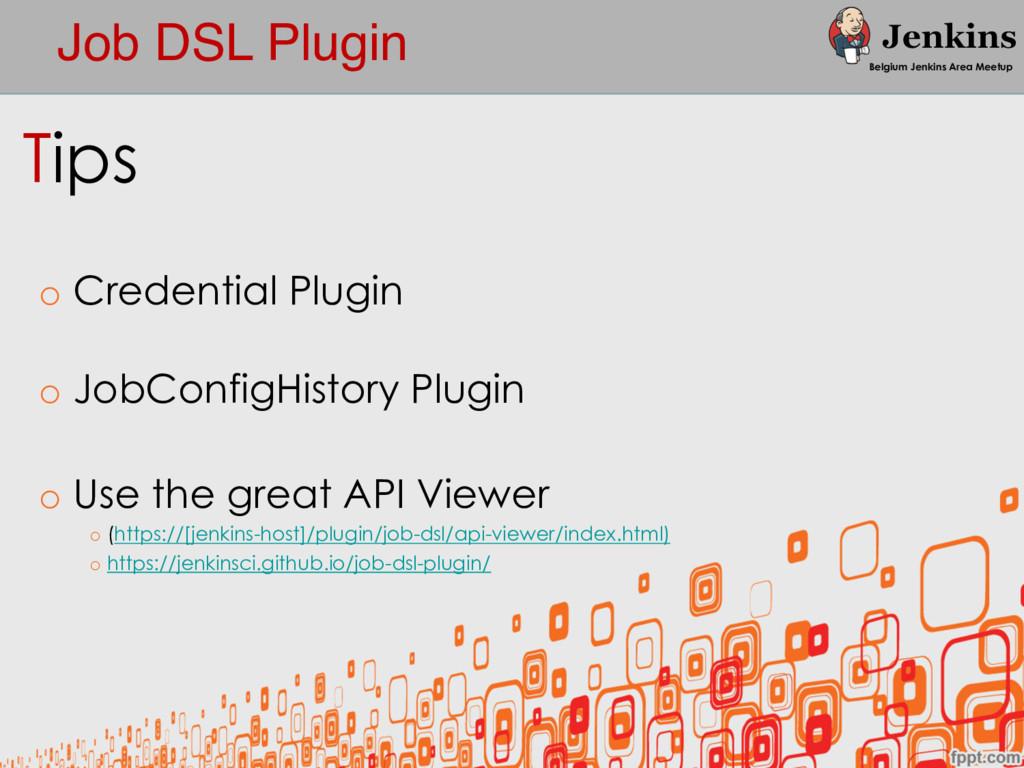 Job DSL Plugin Belgium Jenkins Area Meetup Tips...