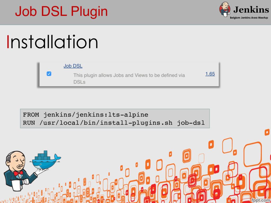 Job DSL Plugin Belgium Jenkins Area Meetup Inst...