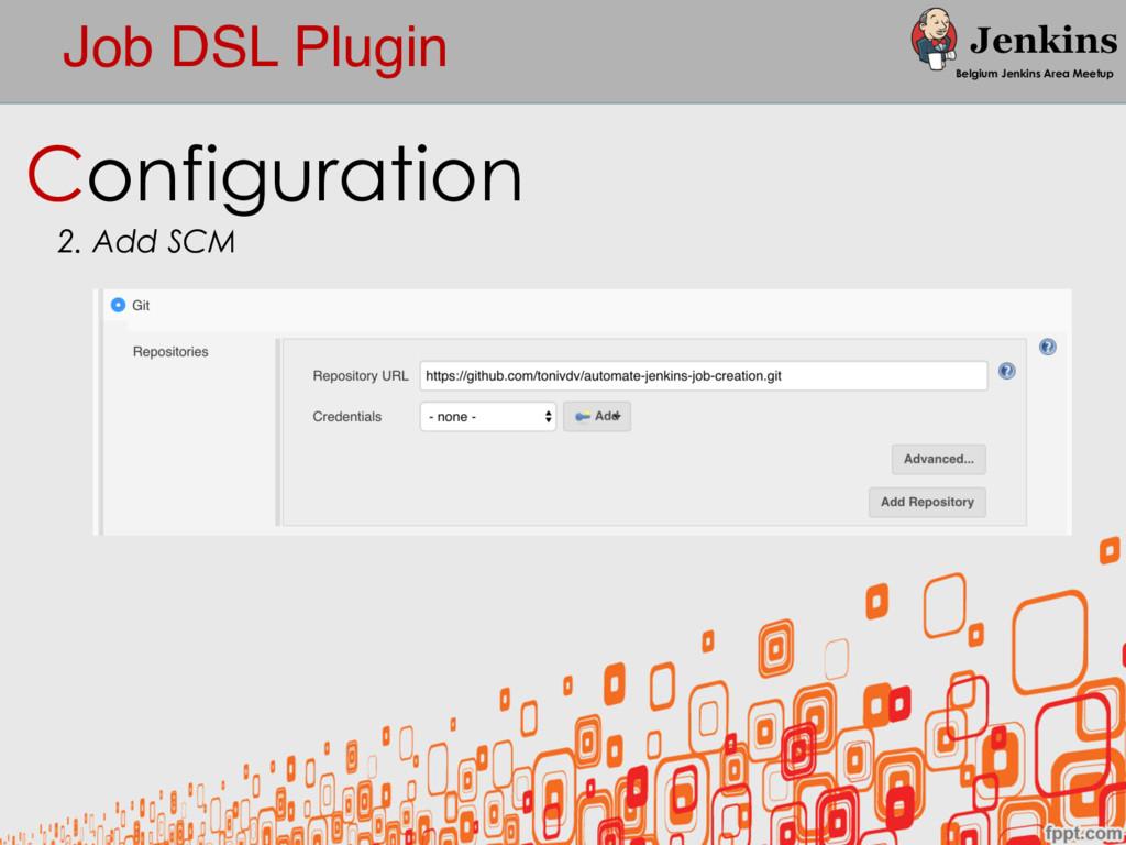 Job DSL Plugin Belgium Jenkins Area Meetup Conf...