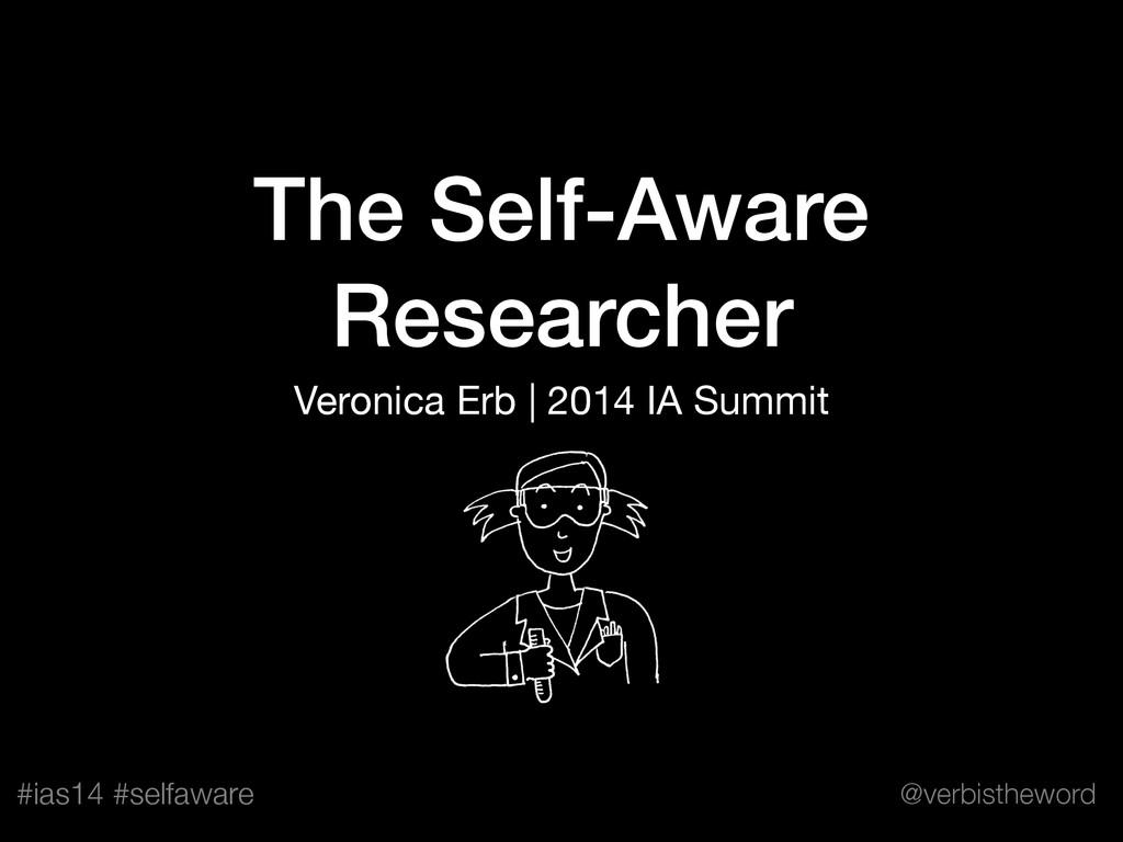 #ias14 #selfaware @verbistheword The Self-Aware...