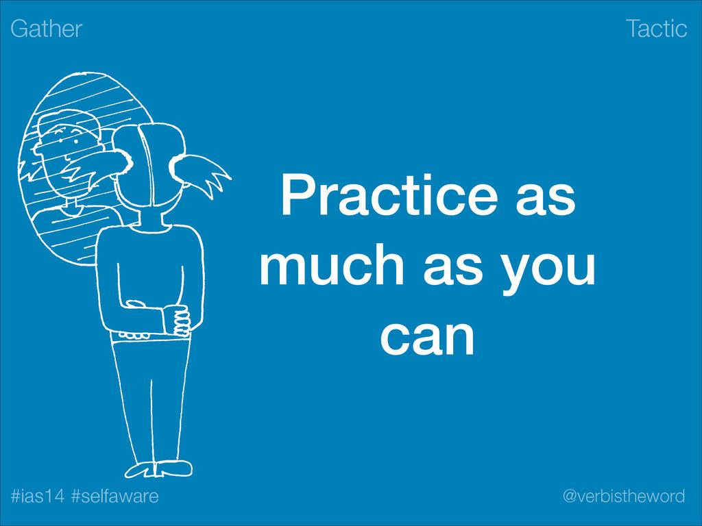 Tactic #ias14 #selfaware @verbistheword Practic...