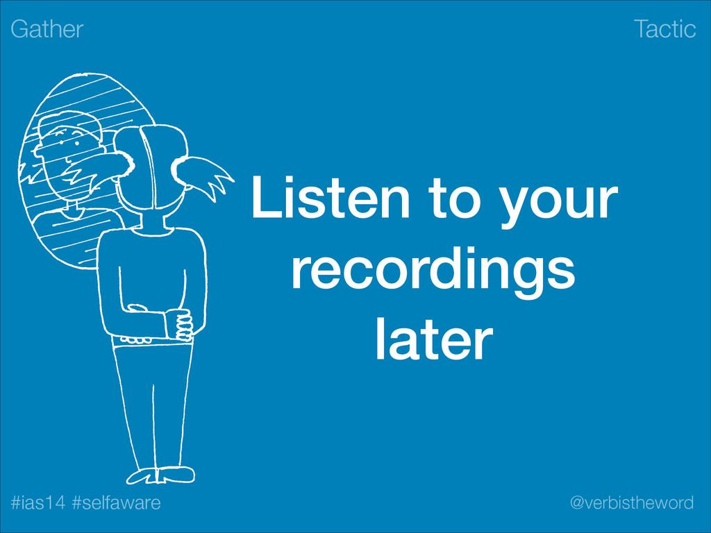 Tactic #ias14 #selfaware @verbistheword Listen ...