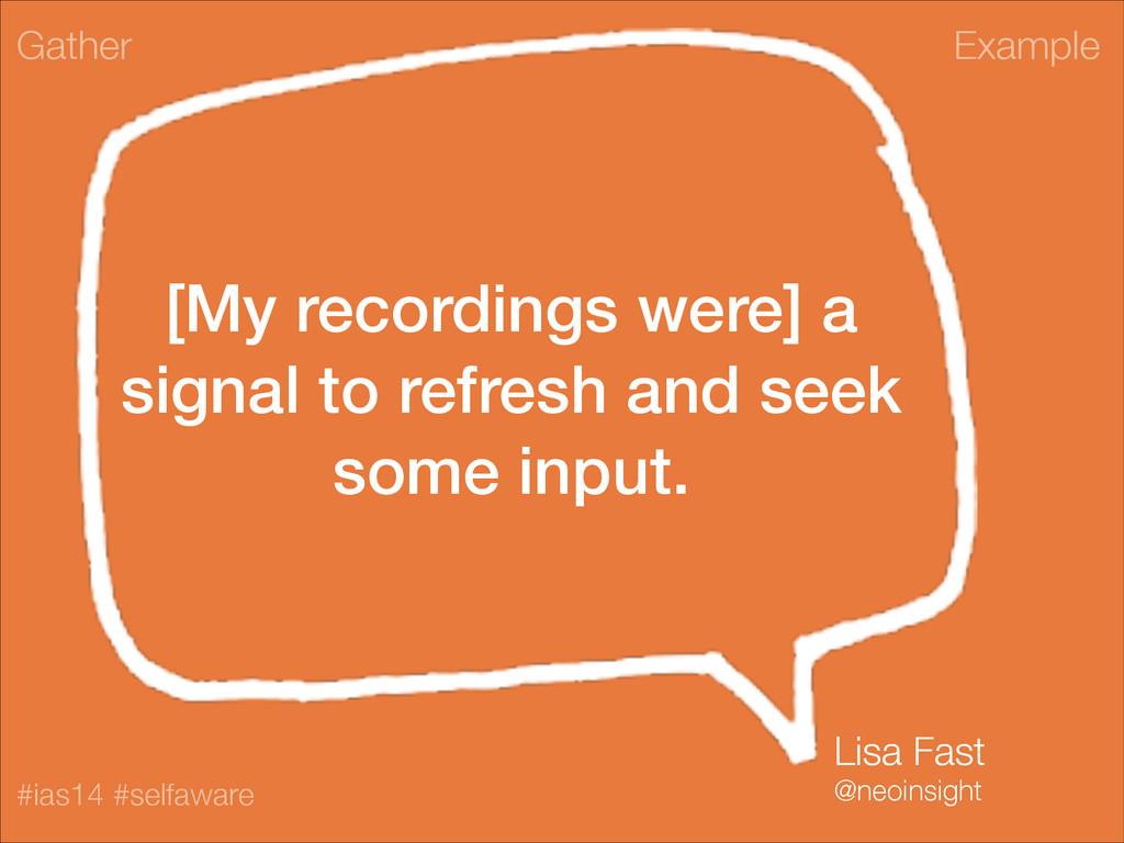 Example #ias14 #selfaware [My recordings were] ...