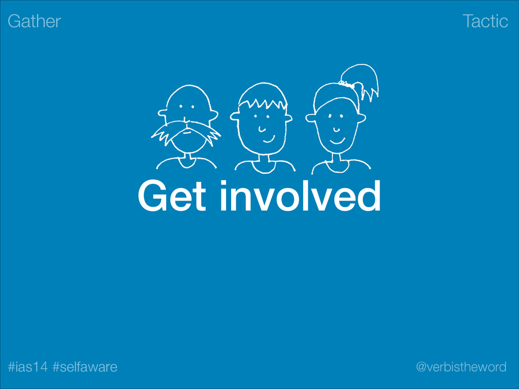 Tactic #ias14 #selfaware @verbistheword Get inv...