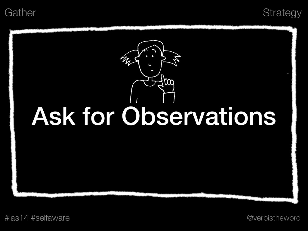 Strategy #ias14 #selfaware @verbistheword Ask f...
