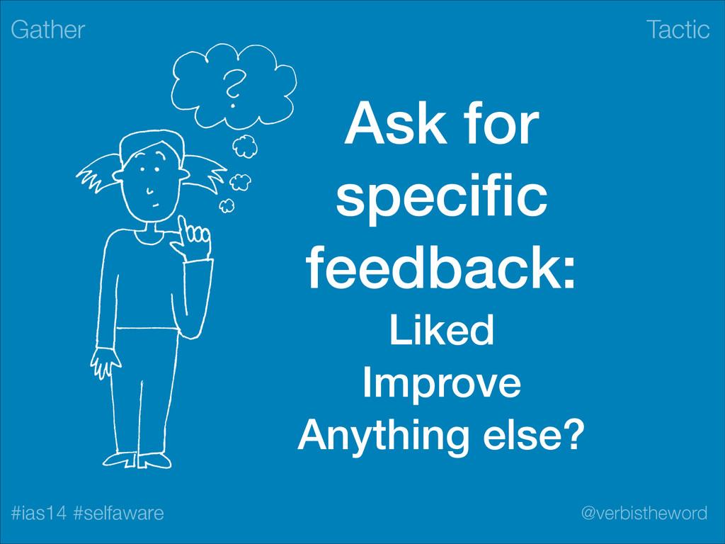 Tactic #ias14 #selfaware @verbistheword Ask for...