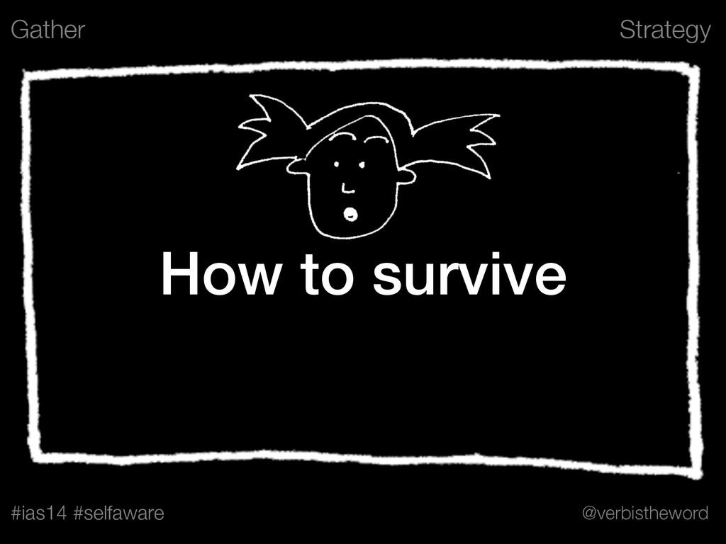 Strategy #ias14 #selfaware @verbistheword How t...