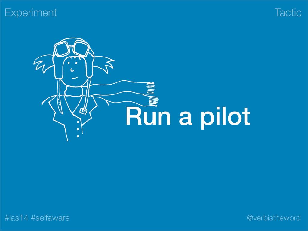 Tactic #ias14 #selfaware @verbistheword Run a p...