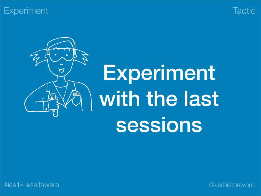 Tactic #ias14 #selfaware @verbistheword Experim...