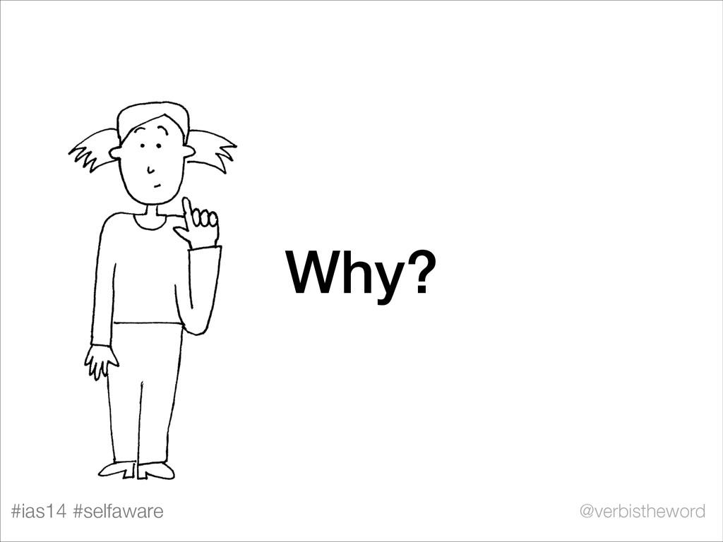 #ias14 #selfaware @verbistheword Why?