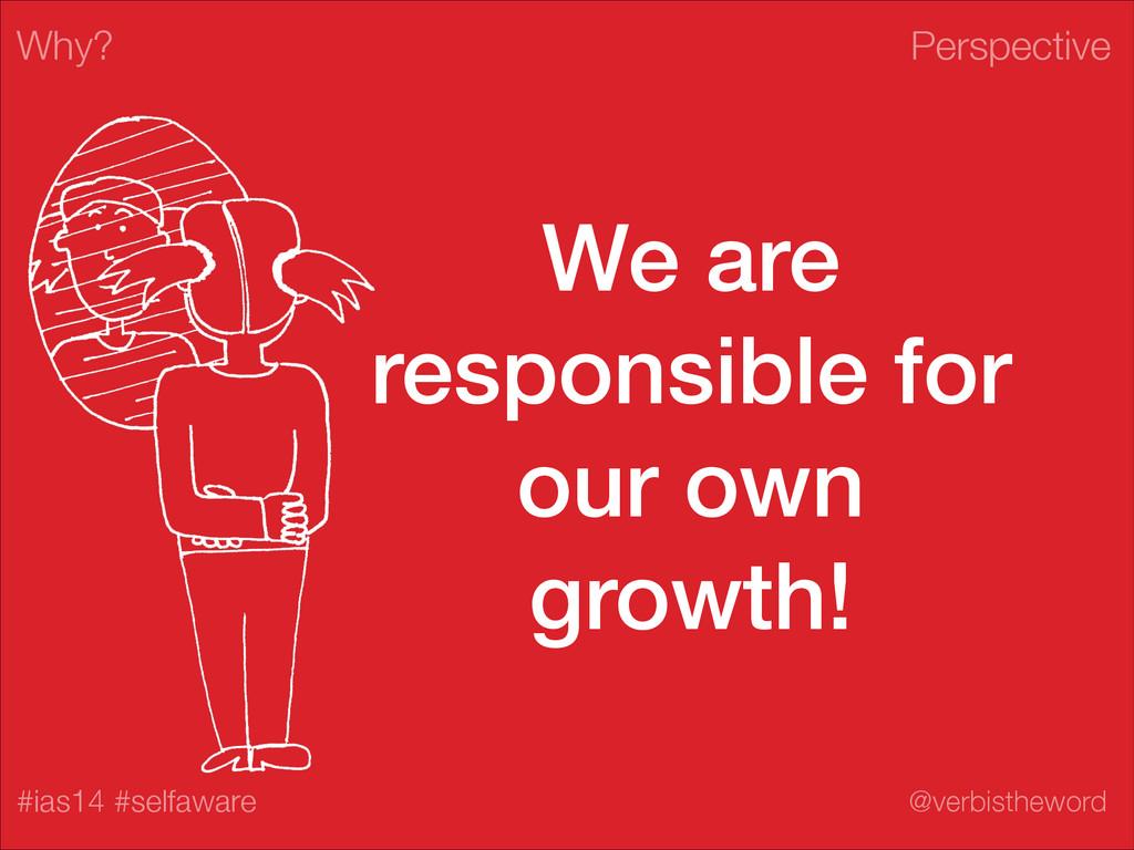 Perspective #ias14 #selfaware @verbistheword We...