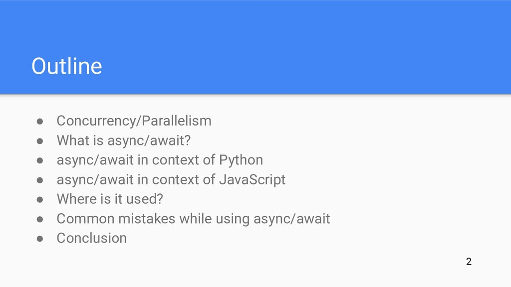 Outline ● Concurrency/Parallelism ● What is asy...