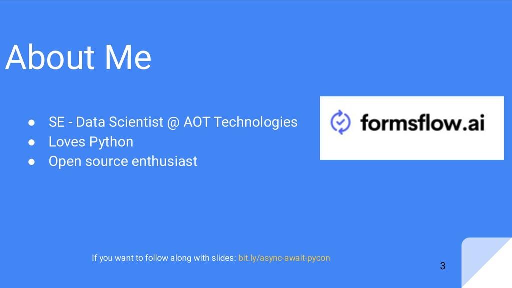 About Me ● SE - Data Scientist @ AOT Technologi...