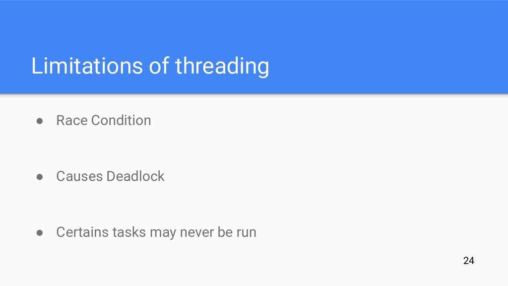 Limitations of threading ● Race Condition ● Cau...