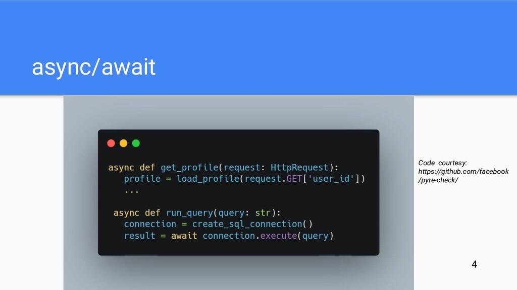 async/await Code courtesy: https://github.com/f...
