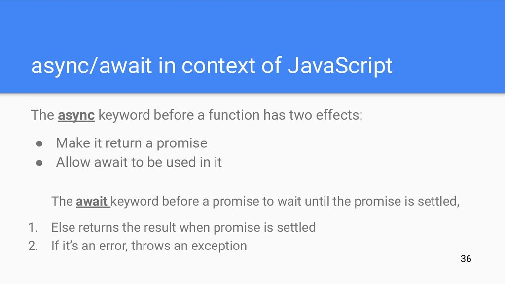 async/await in context of JavaScript The async ...