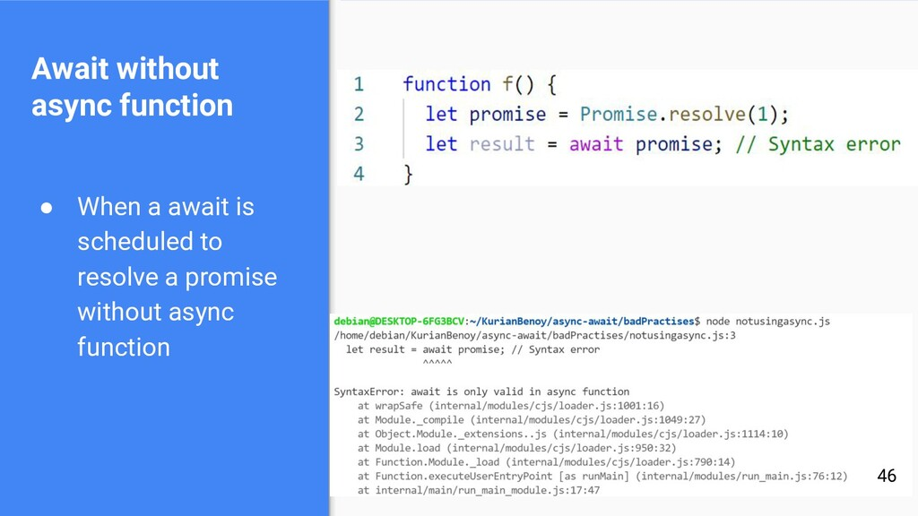 Await without async function ● When a await is ...