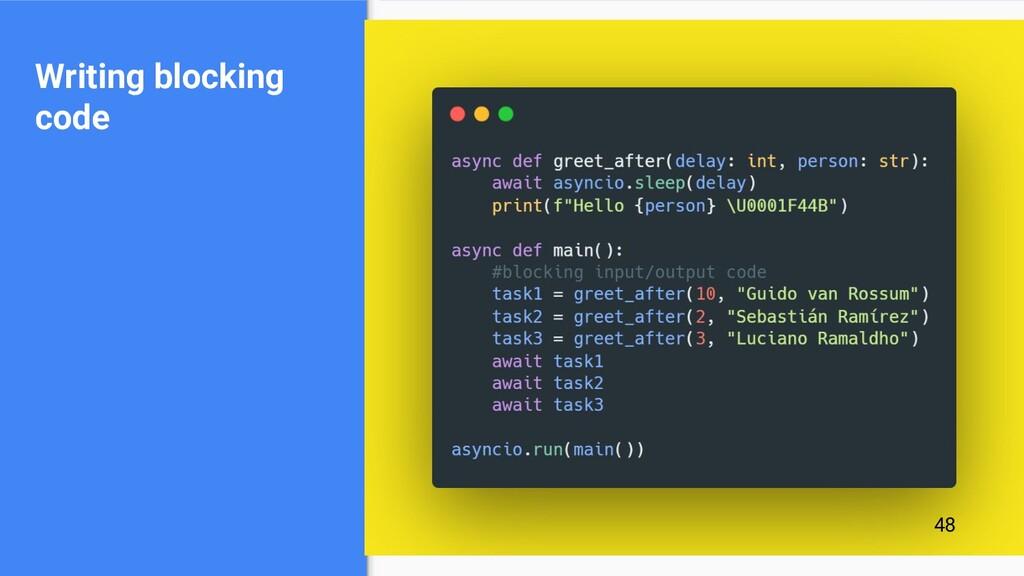 Writing blocking code 48