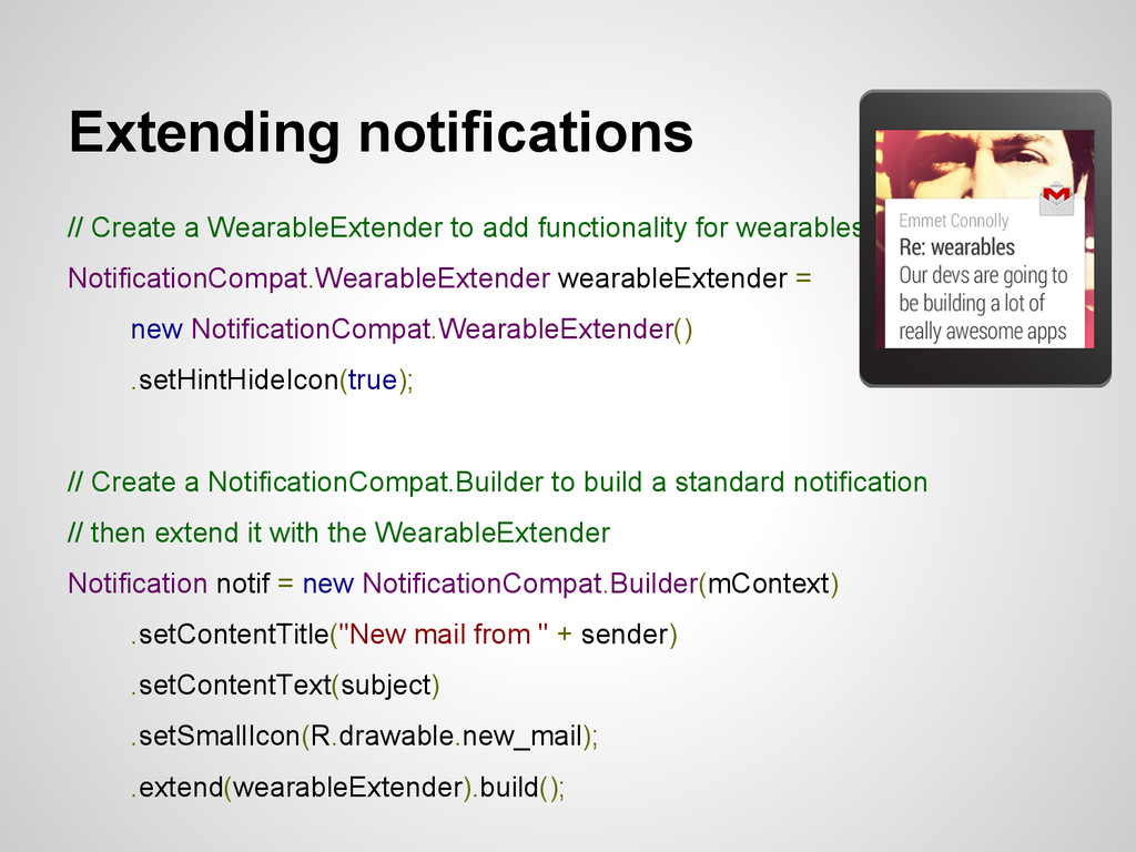 Extending notifications // Create a WearableExt...