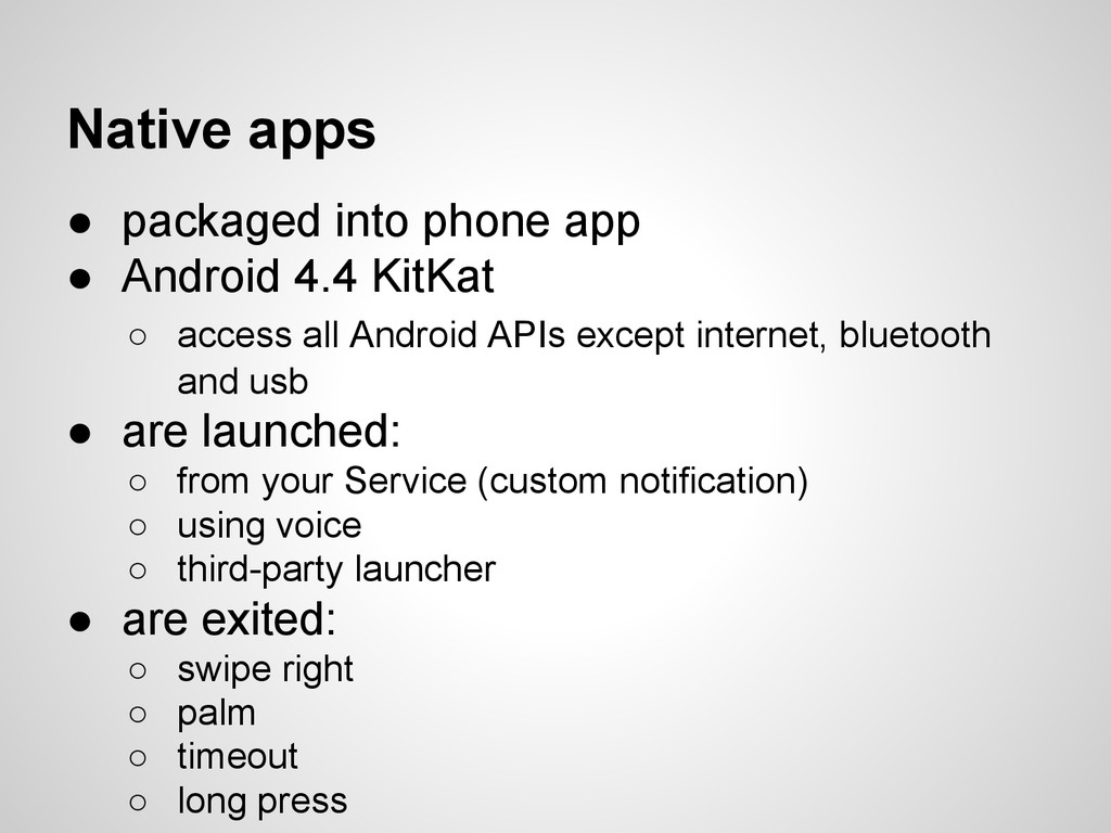 Native apps ● packaged into phone app ● Android...
