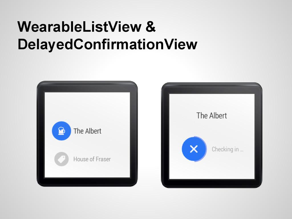 WearableListView & DelayedConfirmationView