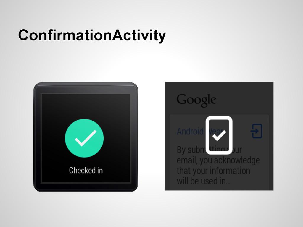 ConfirmationActivity