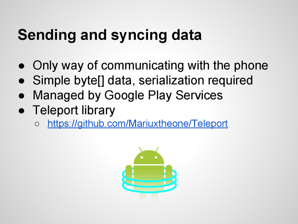 Sending and syncing data ● Only way of communic...