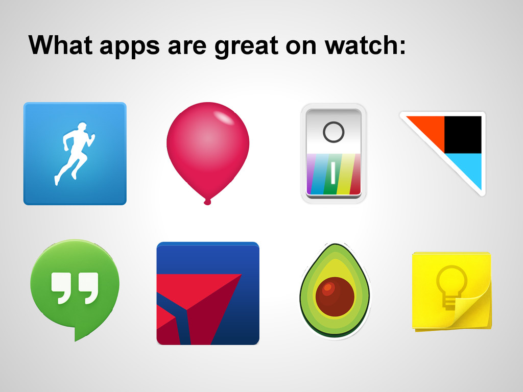 What apps are great on watch: