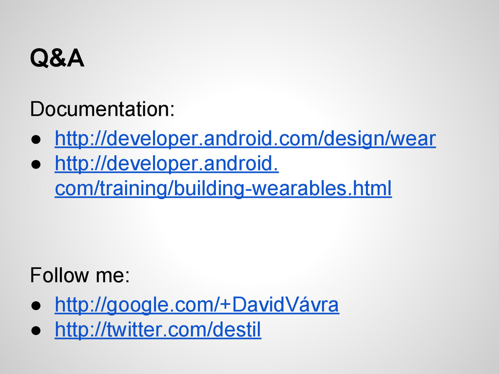 Q&A Documentation: ● http://developer.android.c...