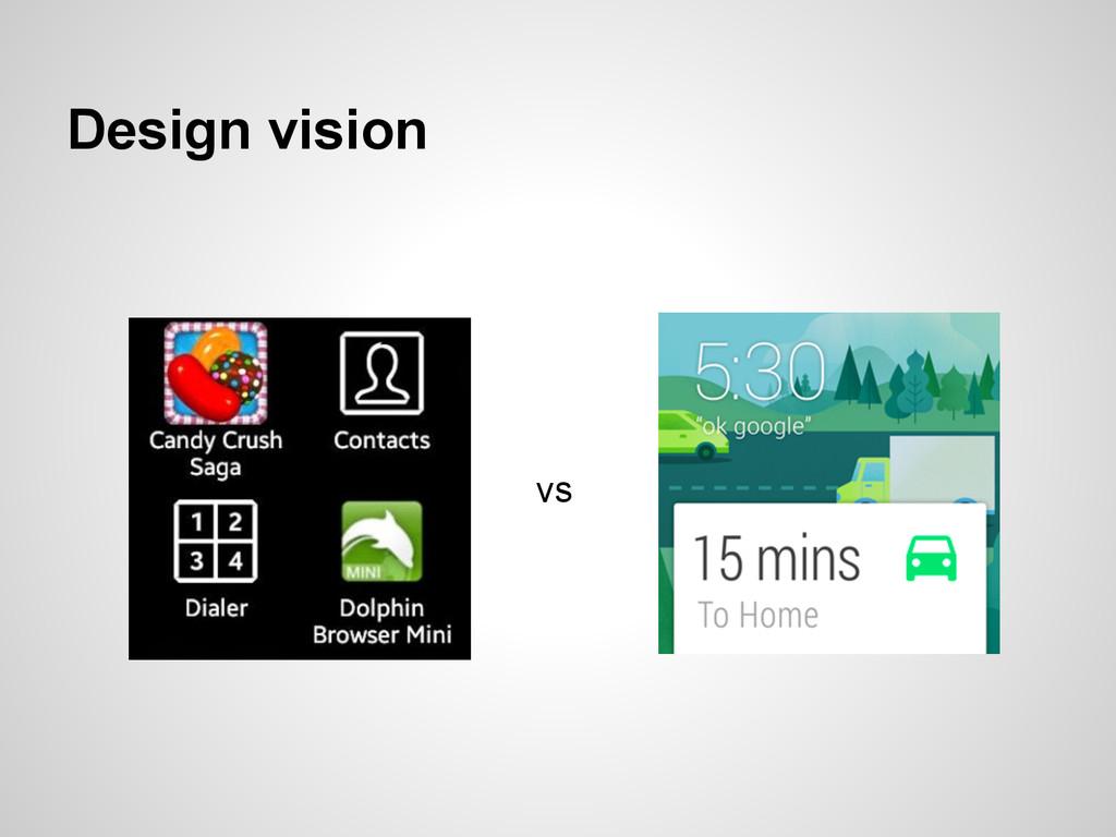 Design vision vs