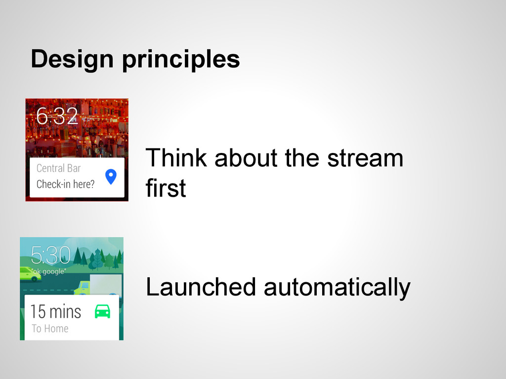 Design principles Launched automatically Think ...
