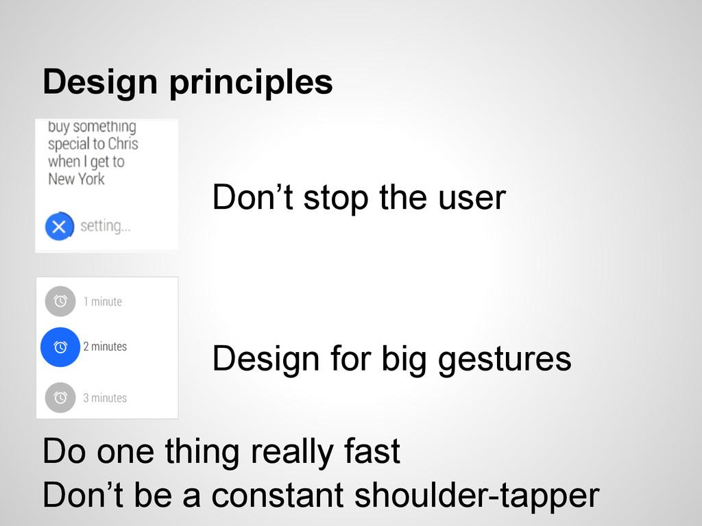 Design principles Design for big gestures Do on...