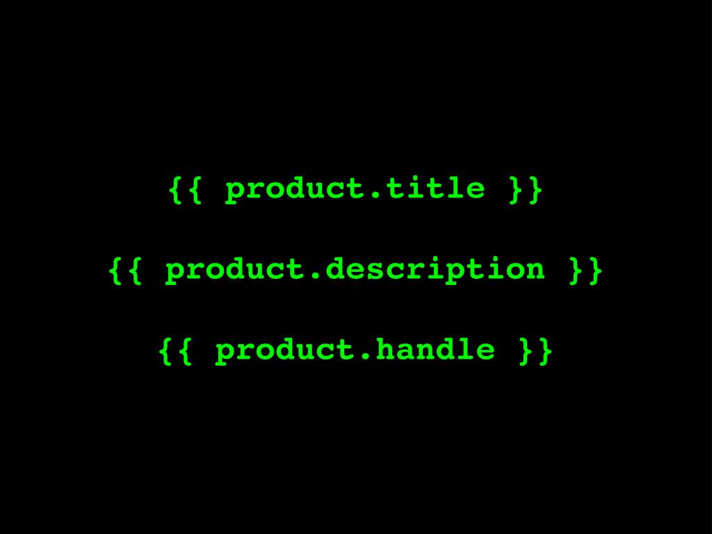 {{ product.title }} {{ product.description }} {...