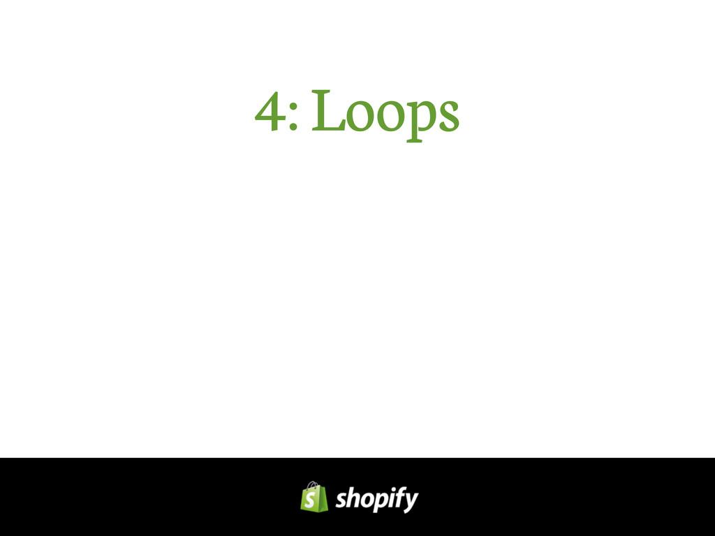 4: Loops