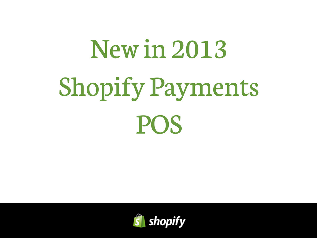 New in 2013 Shopify Payments POS