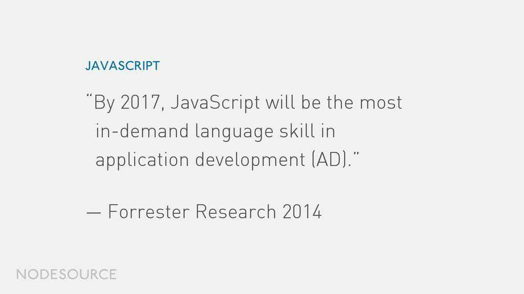 """By 2017, JavaScript will be the most in-demand..."