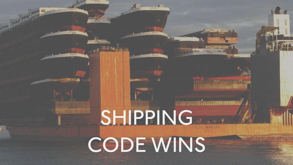 SHIPPING CODE WINS