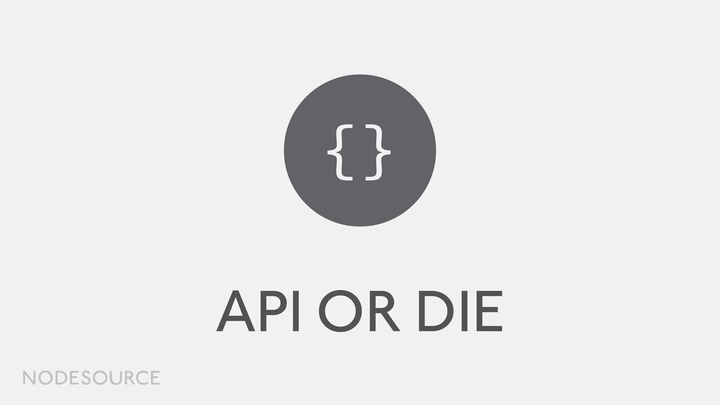 API OR DIE