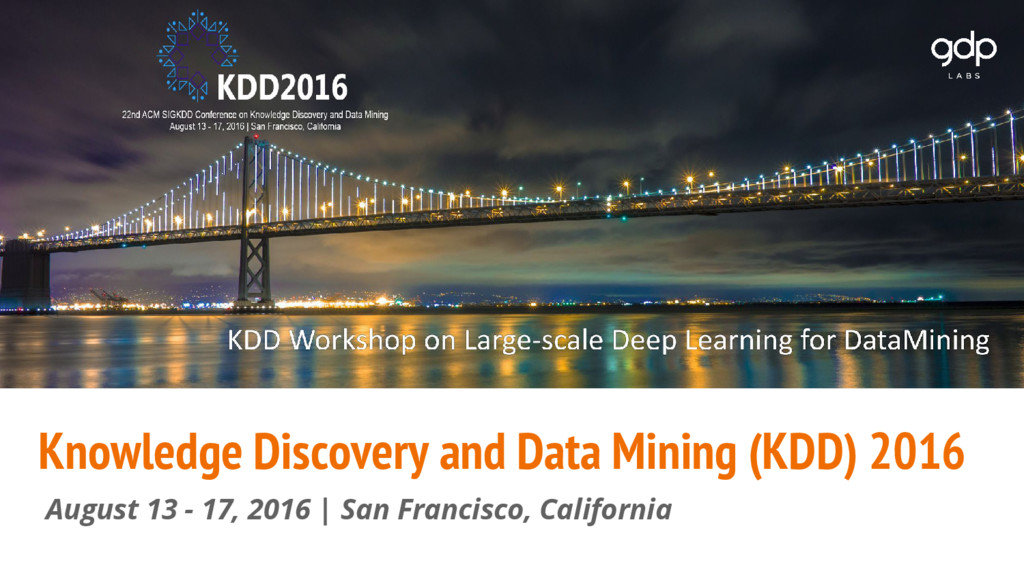 Knowledge Discovery and Data Mining (KDD) 2016 ...