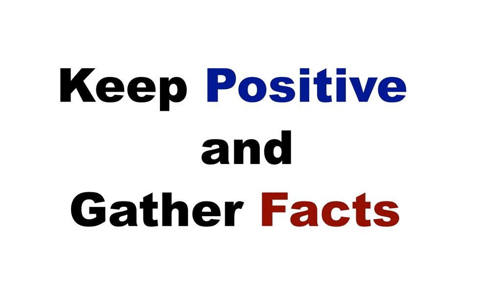 Keep Positive Gather Facts and
