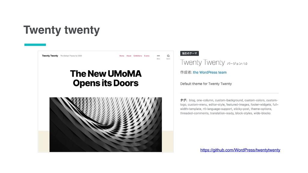 Twenty twenty https://github.com/WordPress/twen...