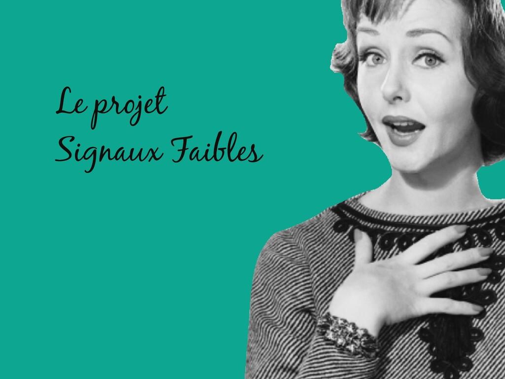 Le projet Signaux Faibles