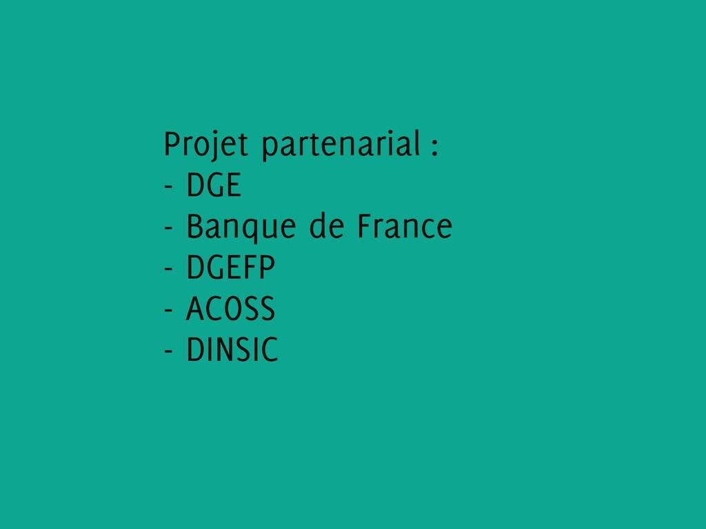 Projet partenarial : - DGE - Banque de France -...