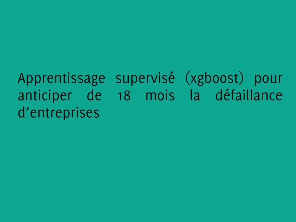 Apprentissage supervisé (xgboost) pour anticipe...