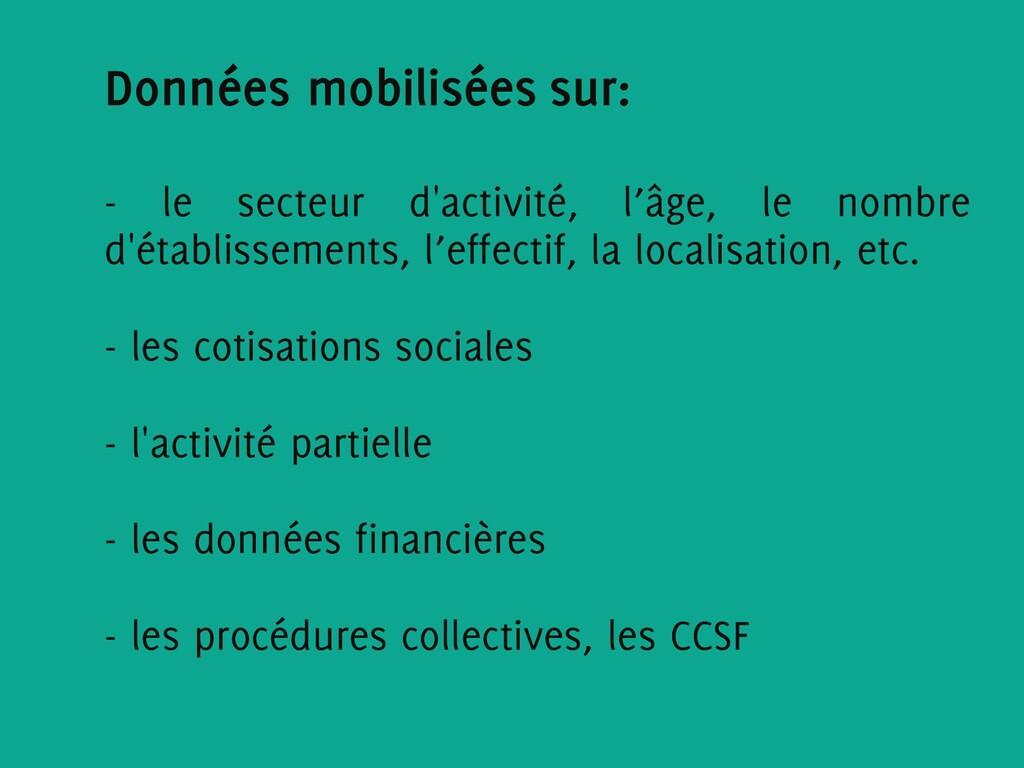 Données mobilisées sur: - le secteur d'activité...
