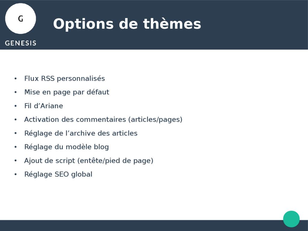 Options de thèmes ● Flux RSS personnalisés ● Mi...